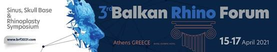 3rd Balkan Rhino Forum, Sinus Skull Base & Rhinoplasty Symposium (15-17 April 2021, Athens, Greece)